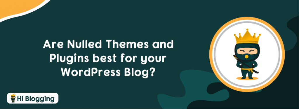 Nulled themes and Plugins
