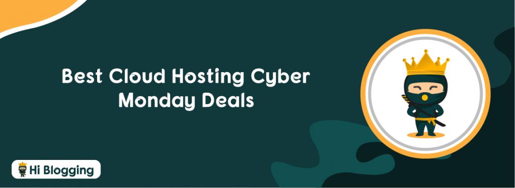 Best Cloud Hosting Cyber Monday Deals
