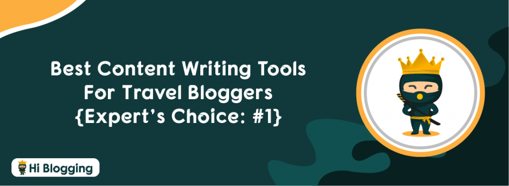 Best Content Writing Tools For Travel Bloggers
