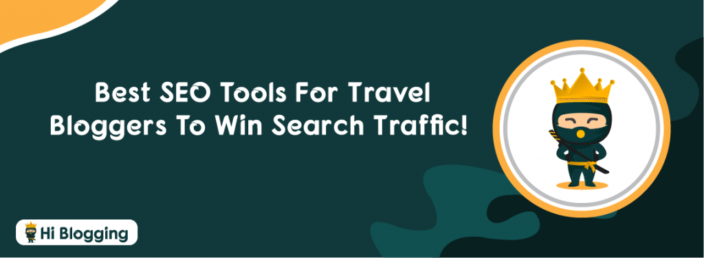 Best SEO Tools for Travel Bloggers