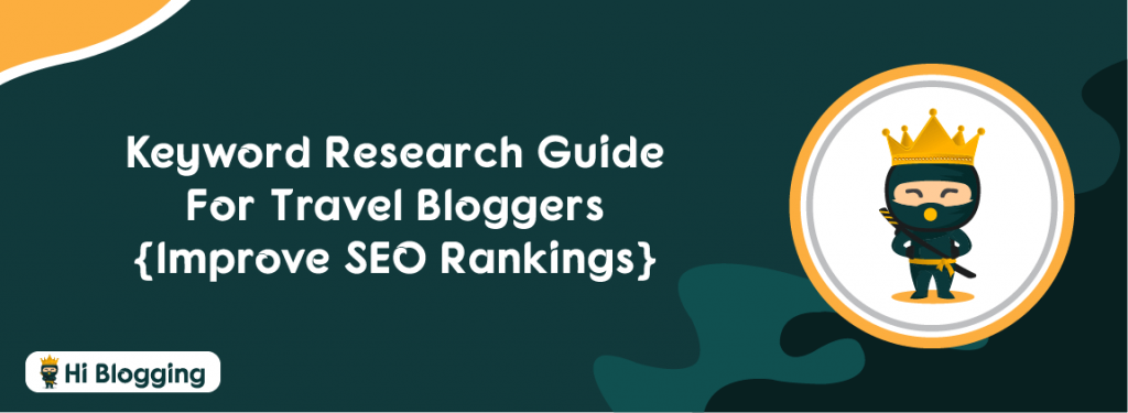 Keyword Research Guide For Travel Bloggers